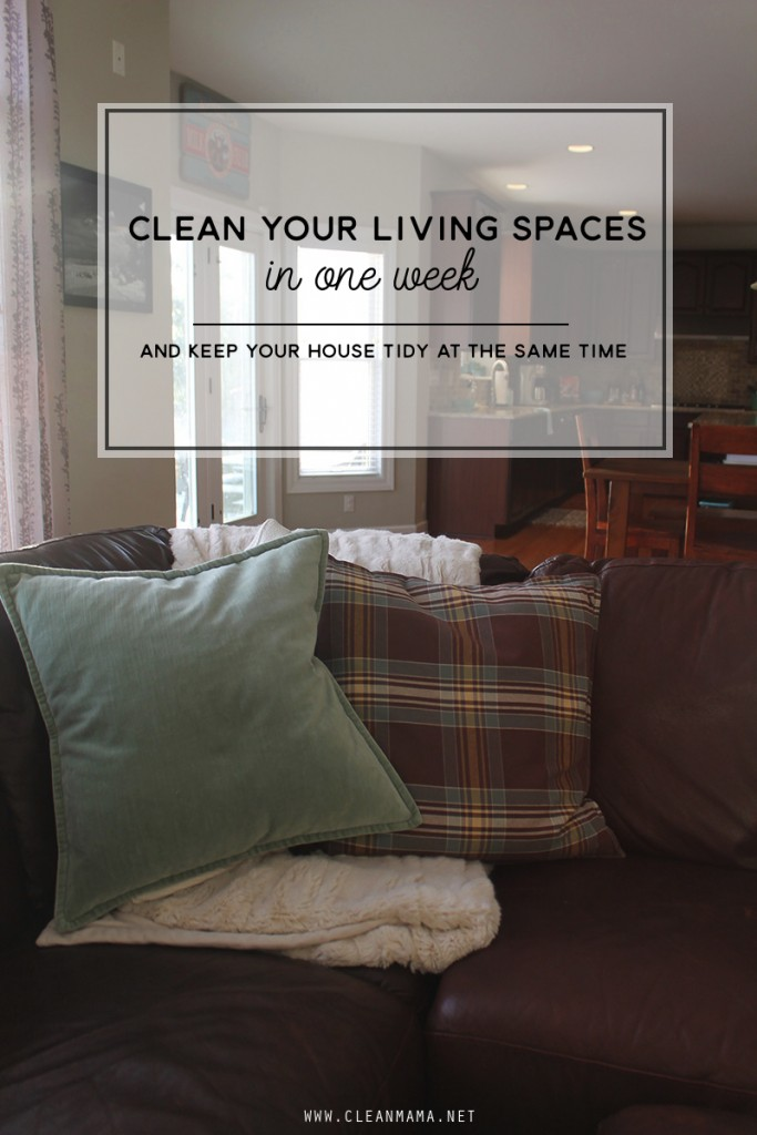 Clean Your Living Spaces in One Week - Clean Mama