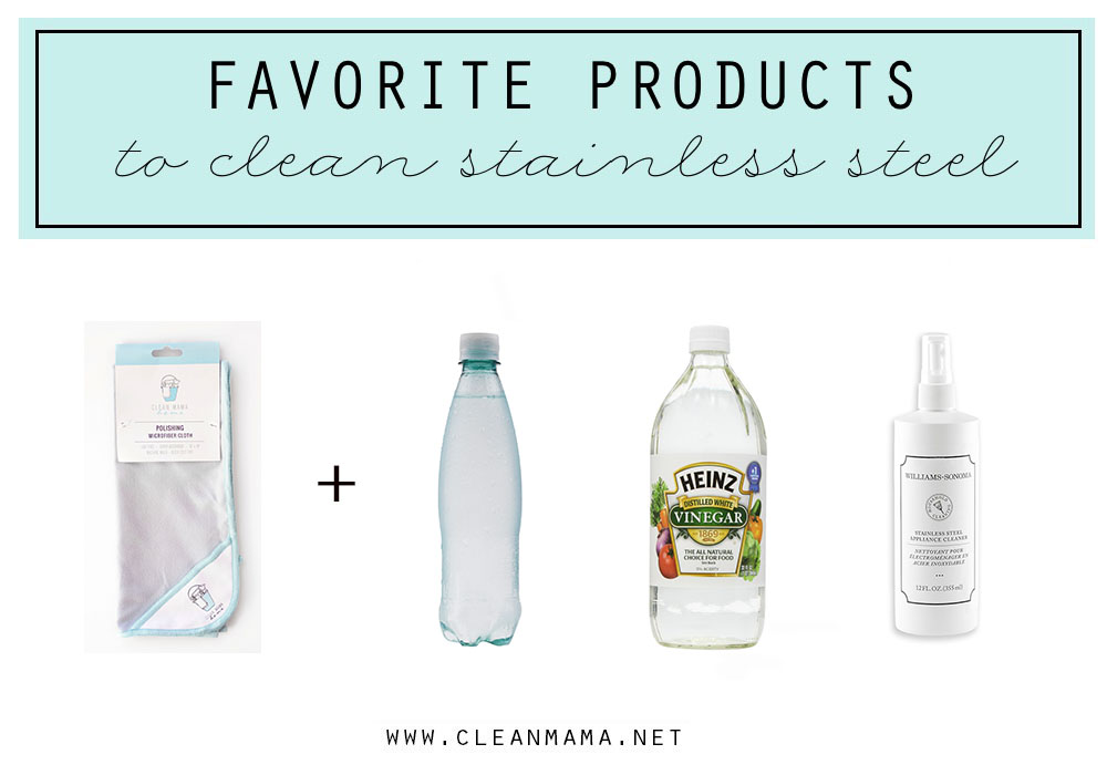 Favorite Products to Clean Stainless Steel - Clean Mama copy