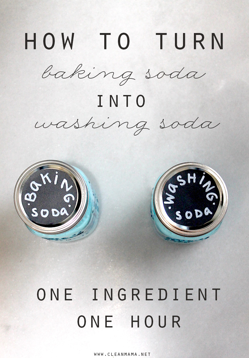 How to Turn Baking Soda Into Washing Soda with One Ingredient and One Hour - Clean Mama