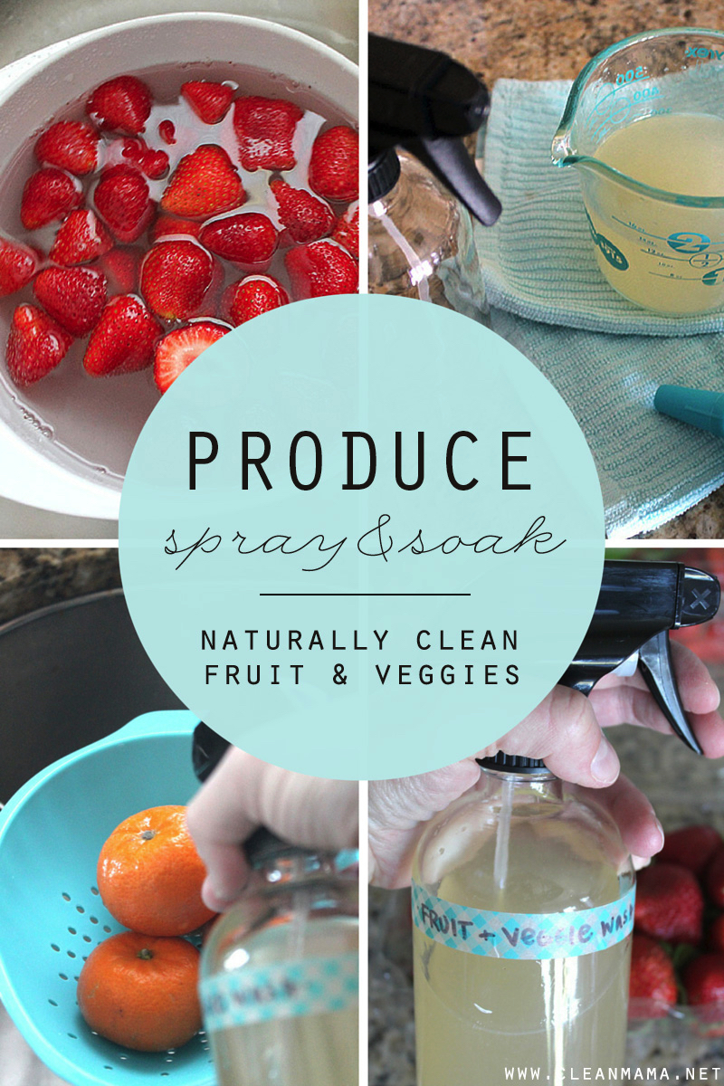 Produce Spray + Soak - Naturally Clean Fruit and Veggies - Clean Mama