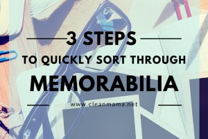 3 Steps to Quickly Sort Through Memorabilia - Clean Mama