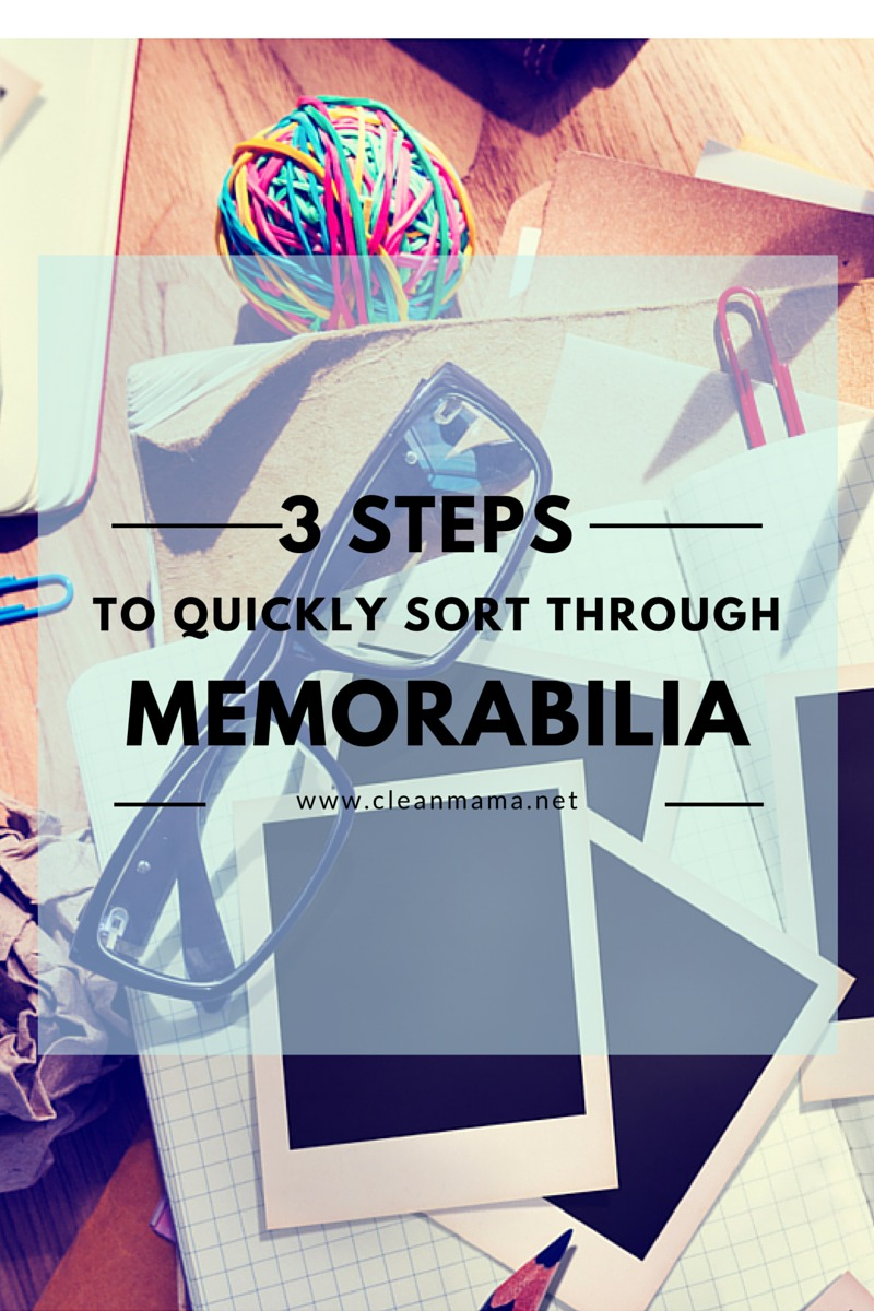 3 Steps to Quickly Sort Through Memorabilia