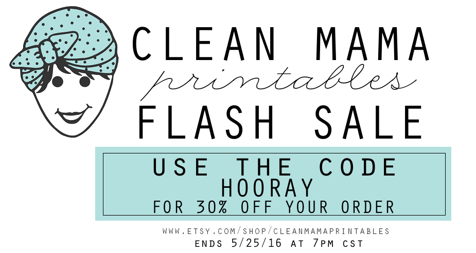 Clean Mama Printables Flash Sale