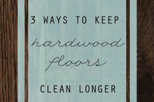 3 Ways to Keep Hardwood Floors Clean Longer-2