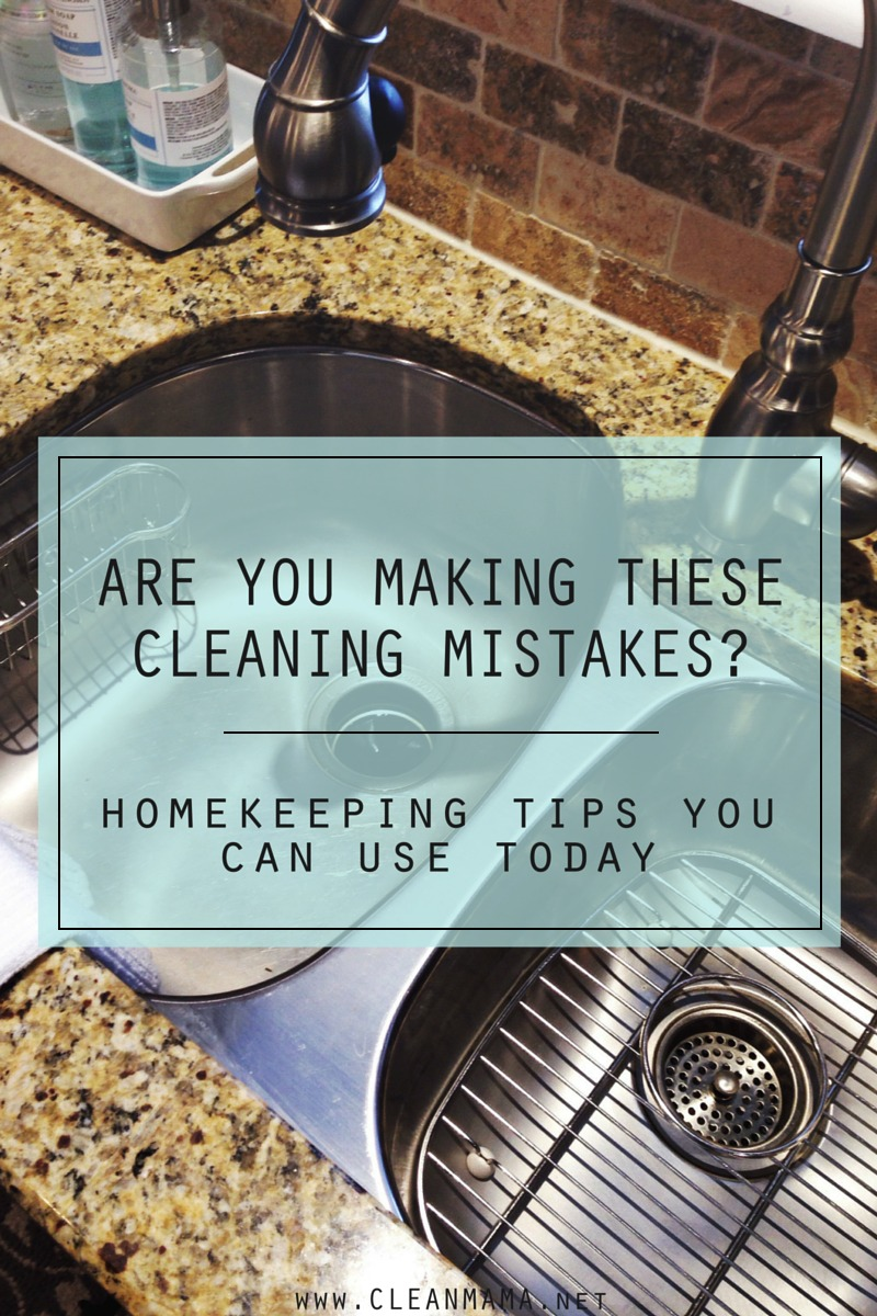 Are You Making These Cleaning Mistakes? - Clean Mama