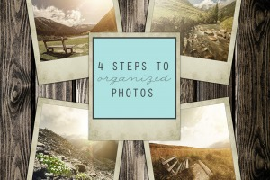 4 Steps to Organized Photos - Clean Mama