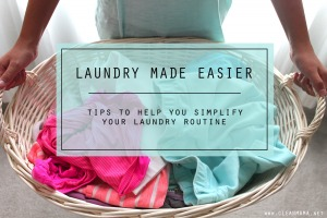 Laundry Made Easier - Tips to Help you Simplify your Laundry Routine - Clean Mama