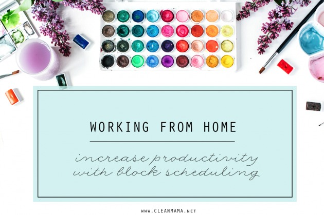 Working From Home : Increase Productivity with Block Scheduling