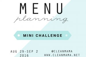 Menu Planning Mini Challenge - Clean Mama