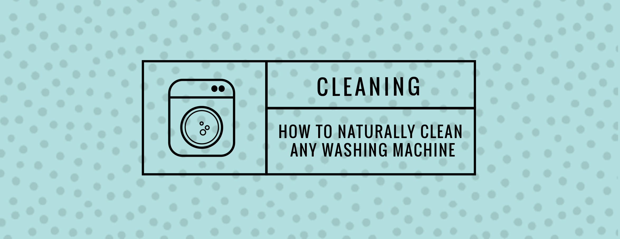 HOW TO CLEAN ANY WASHING MACHINE