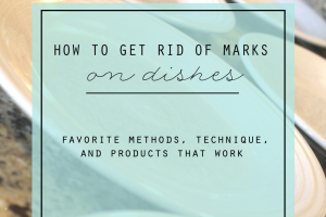 how-to-get-rid-of-marks-on-dishes-clean-mama