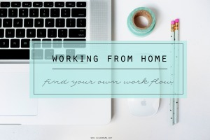 working-from-home-find-your-own-work-flow-clean-mama