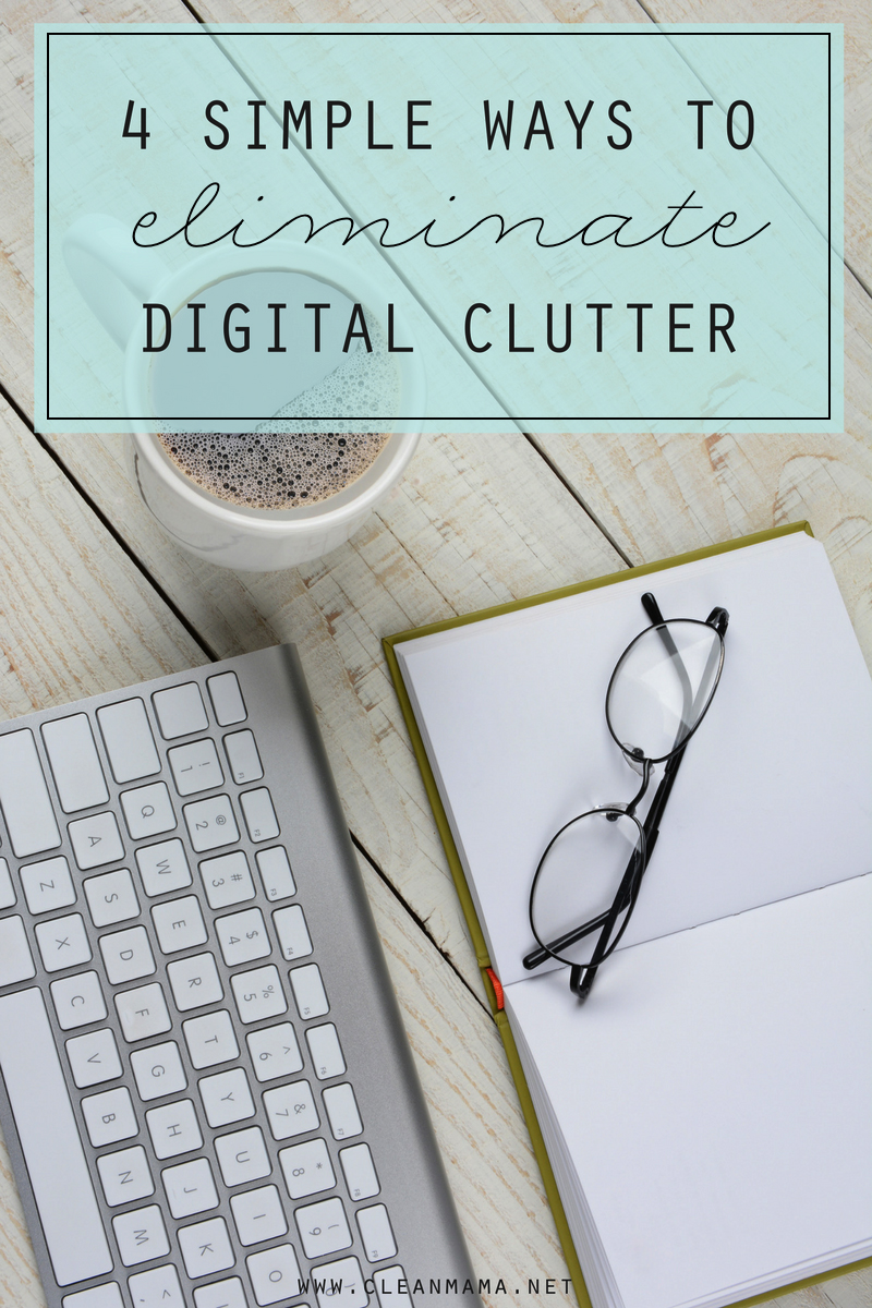 4-simple-ways-to-eliminate-digital-clutter-clean-mama-copy