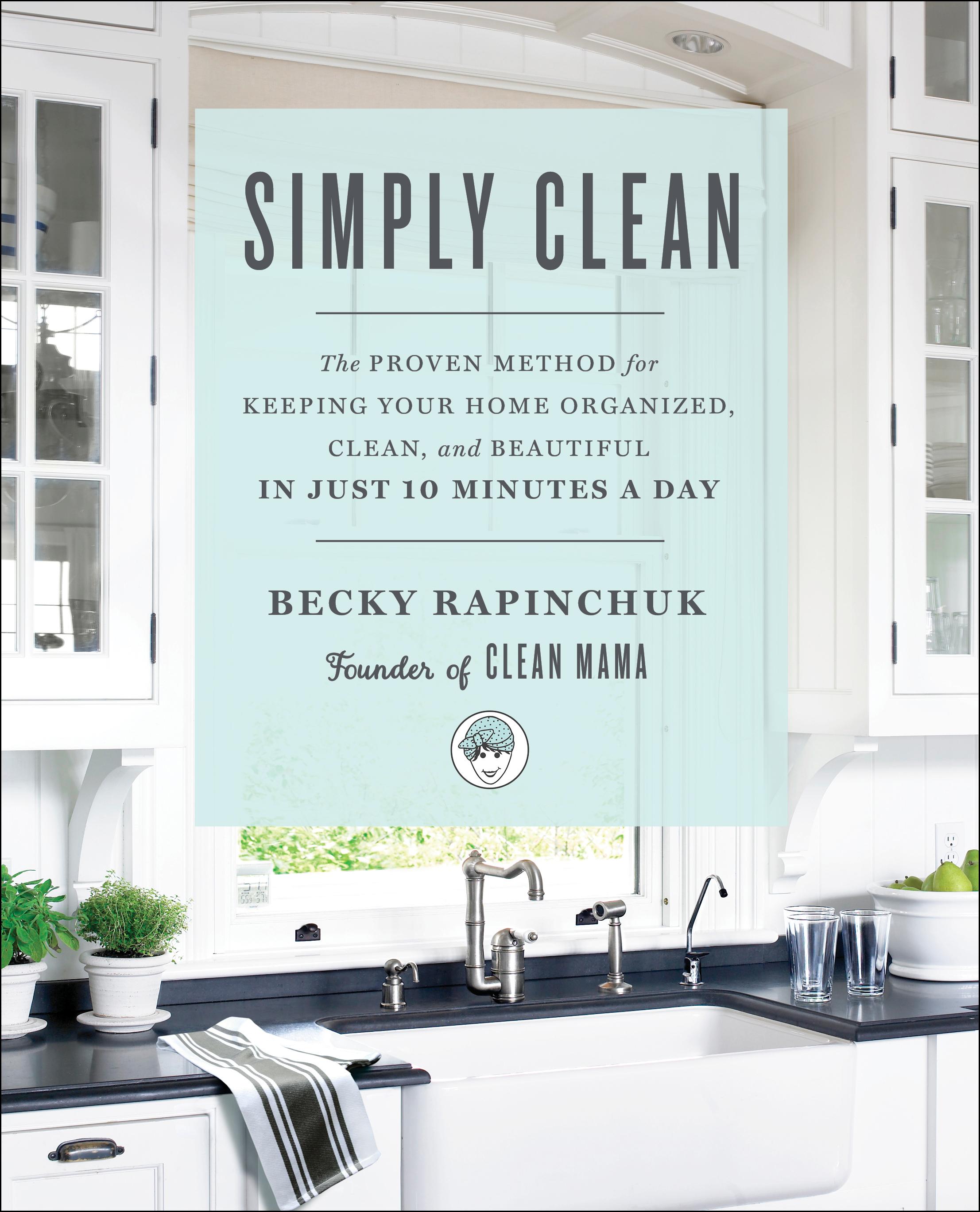 BIG ANNOUNCEMENT! Simply Clean, the book! - Clean Mama