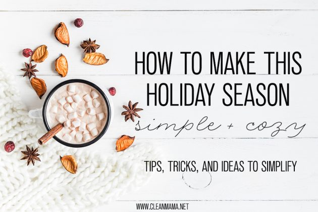 How to Make this Holiday Season Simple + Cozy