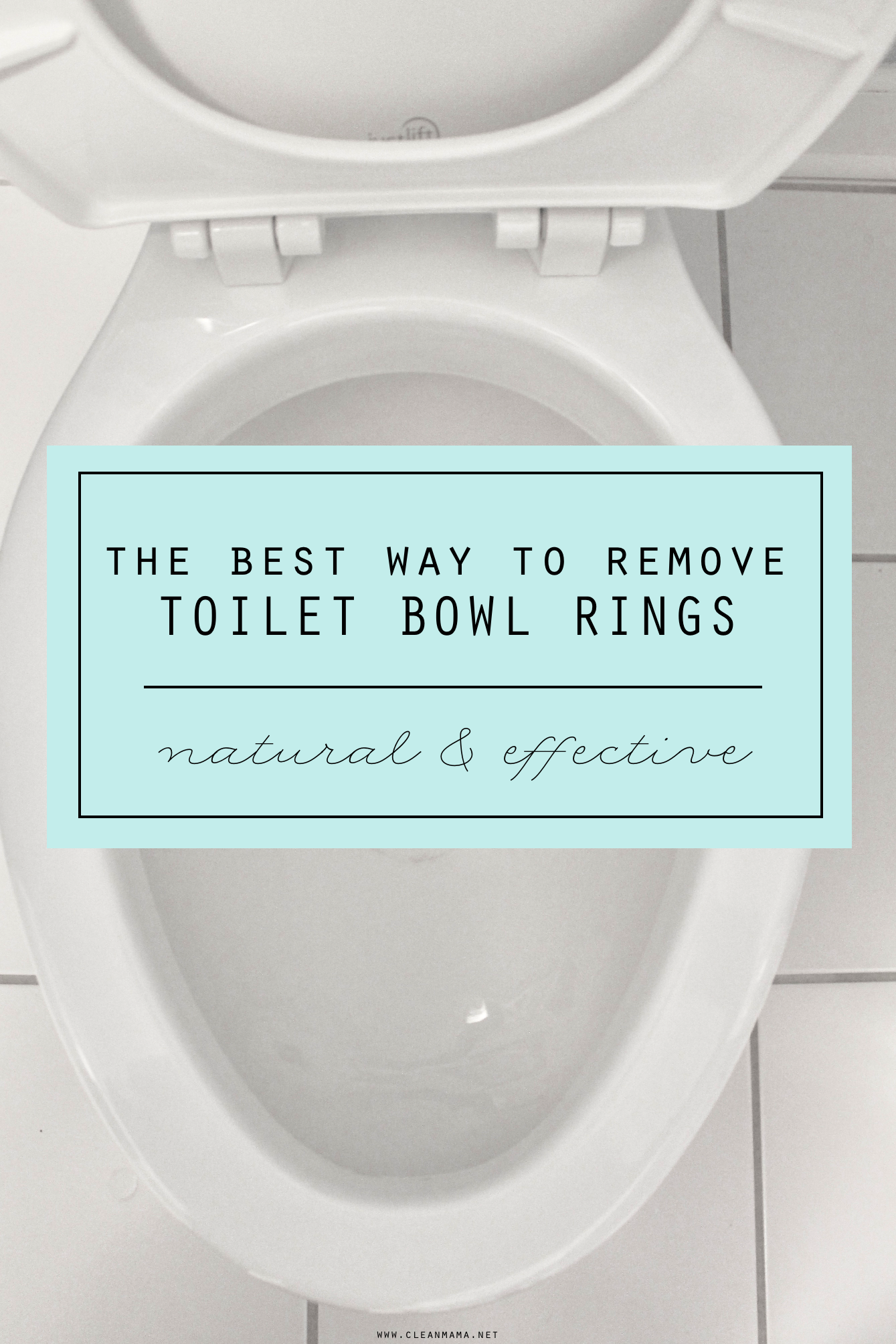 The Best Way To Remove Toilet Bowl Rings Clean Mama