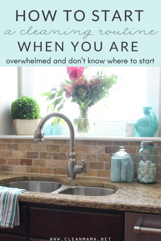 How to Start or Re-Start a Cleaning Routine When You are Overwhelmed