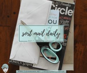 DAY 7 – Declutter Jumpstart – Sort Mail Daily