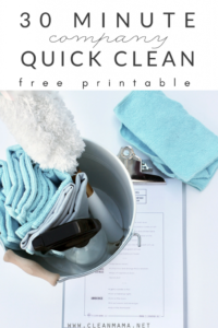 Free Printable – 30 Minute Company Quick Clean
