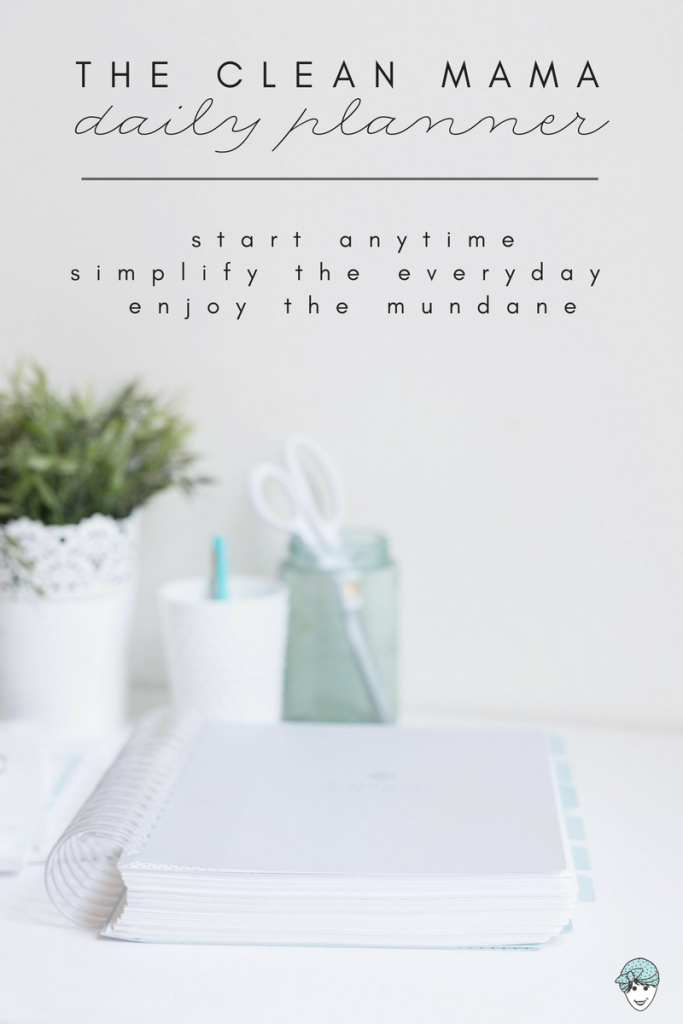 It's here!  The Clean Mama DAILY Planner