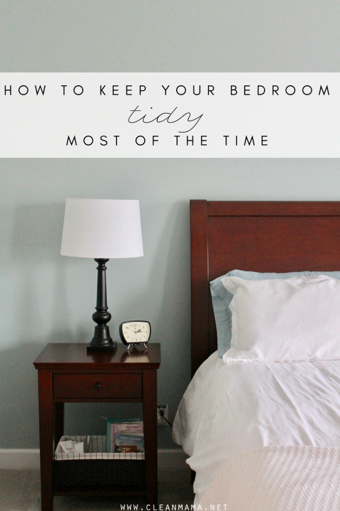 How to Keep Your Bedroom Tidy (Most of the Time)
