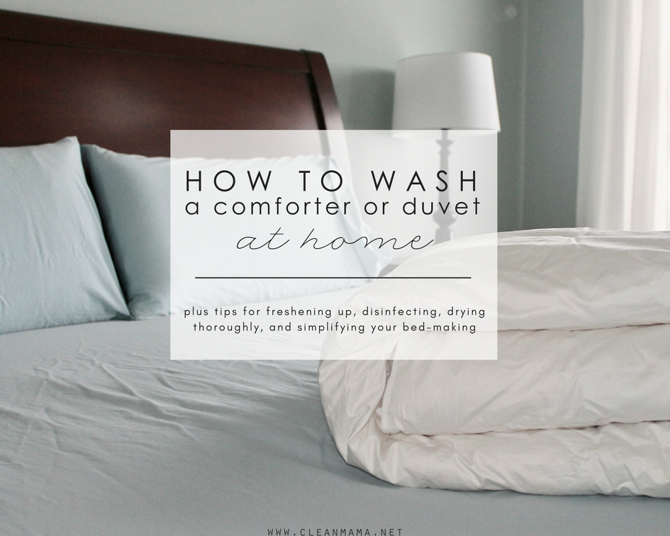 How To Wash A Comforter Or Duvet At Home Clean Mama