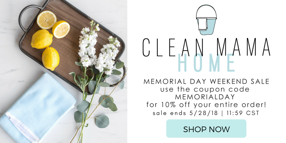 Clean Mama HOME Memorial Day Weekend SALE!
