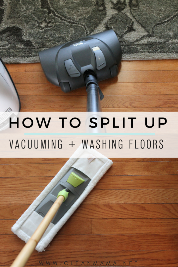 How To Split Up Vacuuming Washing Floors Clean Mama
