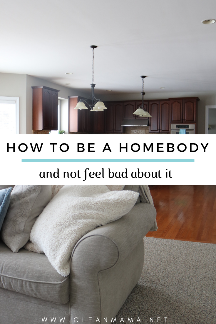 how to be a homebody (and not feel bad about it) – clean mama