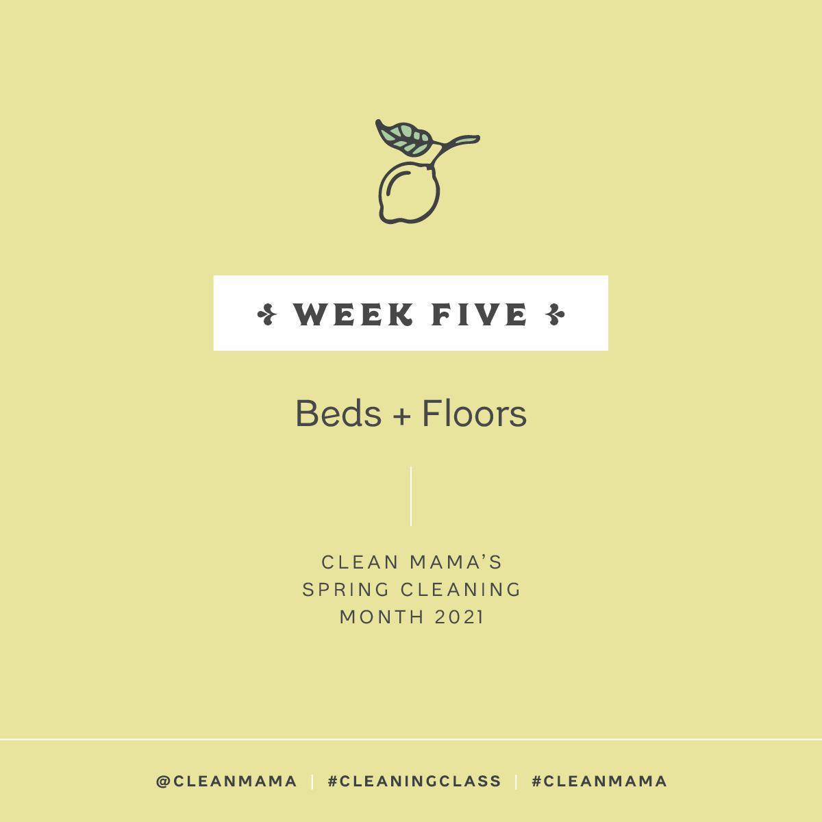 Spring Clean with Me!  Week 5 – Beds + Floors
